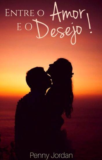 Entre o Amor e o Desejo