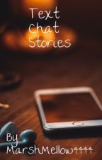 Text Chat Stories by MarshMellow4444