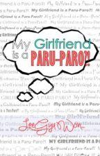 My Girlfriend is a Paru-Paro?! by LeeGyuWon_