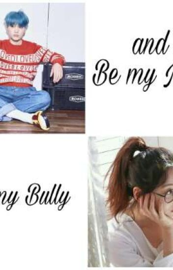 Be my Bully