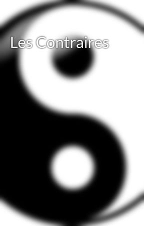 Les Contraires by coeurauxantipodes