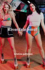 Riverdale Smut by Justinfoleyswifey