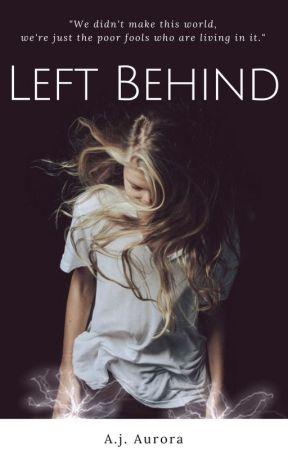 Left Behind  Being Rewritten  by Aj-Aurora