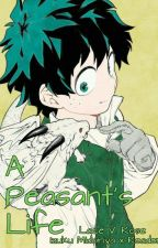 A Peasant's Life {Izuku Midoriya x Reader} by FairyTailTwists