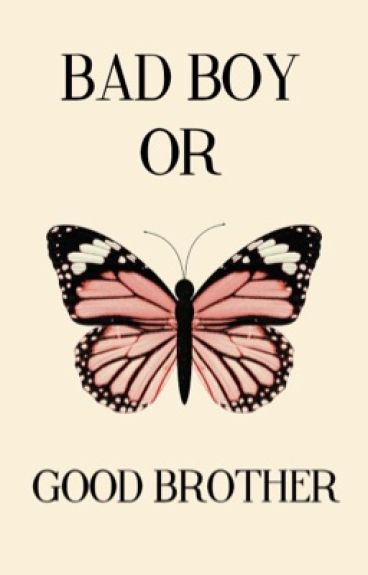 Bad Boy or Good Brother?