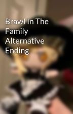 Brawl In The Family Alternative Ending by AnotherAcount12