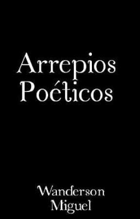 Arrepios Poéticos  by wanderson_miguel