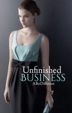 Unfinished Business by ABitDifferent