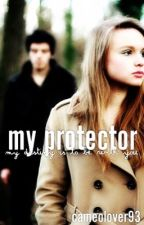 My Protector (Completed) by CameoLover93