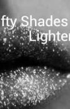 Fifty Shades Lighter by Graciieacceyy