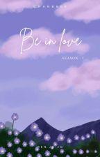 || BE IN LOVE || by ByunCasper614