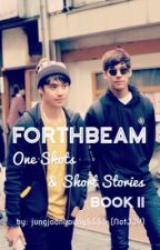 ForthBeam One Shots and Short Stories Book II by jungjoonyoung5555