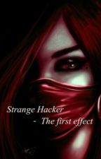 Strange hacker - The first effect by ang3l0fl0ve