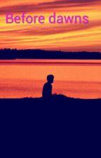 Before Dawns  by sadiq0011