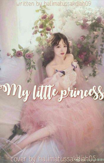 My Little Princess - Halimatus Sakdiah - Wattpad