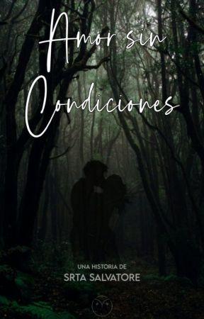 Amor Sin Condiciones © by srtas_salvatore