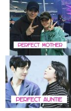 Perfect Mother Perfect Auntie by lediiyoon