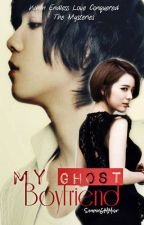 My Ghost Boyfriend [ COMPLETED ] by SimplyGMMist