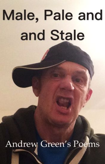 Male, Pale and Stale