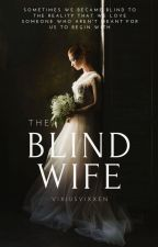 The Blind Wife (On-Going) by MystiskWriter