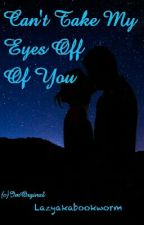 Rishabala FF: Can't Take My Eyes Off Of You by lazyakabookworm