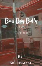 Bad Boy Bully ♡- Blossick by mushymaki