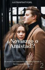 ©¿Noviazgo o Amistad? 2 by JustAInfinityGirl