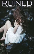RUINED |✓ by iiamshian