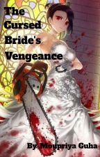 The Cursed Bride's Vengeance by MoupriyaGuha