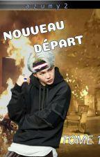 """""""NOUVEAU DÉPART"""" Tome l  BTS ff fr  by azumy2"""