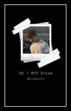 GO  |  NCT Dream by jungwoohoo127