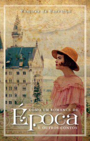 Como um romance de época [Amostra] by TamiresdeCarvalho6