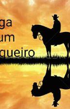 A Saga De Um Vaqueiro by SarahSantos387