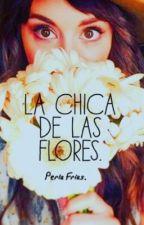 La chica de las flores. by PerlaFrias06