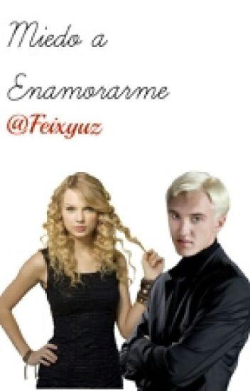 Miedo a enamorarme (Draco Malfoy y tu)