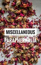 miscellaneous paraphernalia by dreamygurl