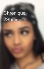 Chronique 2Shaïnez by mehboula_ht