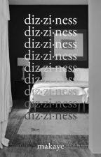 diz·zi·ness by thiscoolgirl03