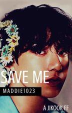 Save Me   Jikook by Maddie1023