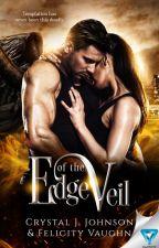 Edge of the Veil||Book One of the Veil Duology by CrystalAndFelicity