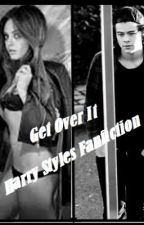 Get over it(Harry Styles FanFiction) by Deyuu7