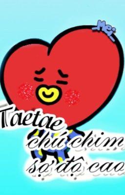 Đọc truyện Taetae, Chú Chim Nhỏ Sợ Độ Cao