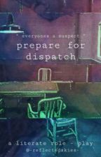 prepare for dispatch    { a literate role - play } [ CLOSED ] by followingsaturn