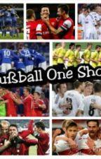 Fußball One Shots by __Mondmaedchen__