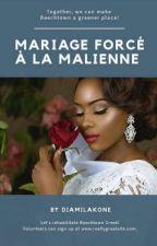 Un Mariage Forcé à La Malienne by Diamilakone