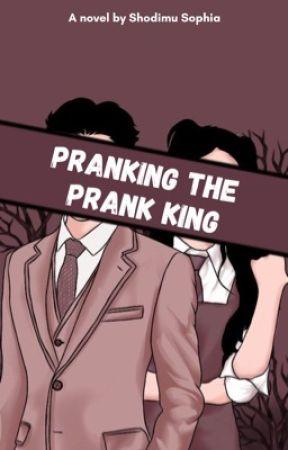Pranking The Prank King by Dream_Writer11