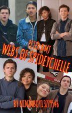 Webs Of SpideyChelle(SpideyChelle Oneshots) by Ninjaboy13779546