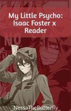My Little Psycho :: Issac Foster/ Zack by _NessaTheButterfly_