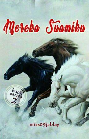MEREKA SUAMIKU (Series 2) by Miss09jablay