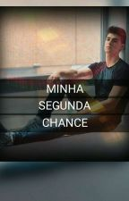 MINHA SEGUNDA CHANCE by LeonardoCastiel